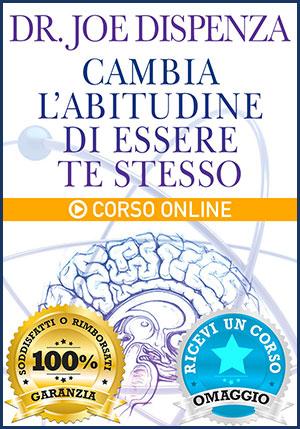Cambia l'Abitudine di Essere Te Stesso - Corso Online