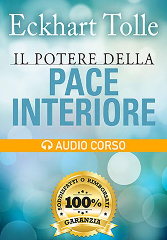 Il Potere della Pace Interiore - Audio Corso