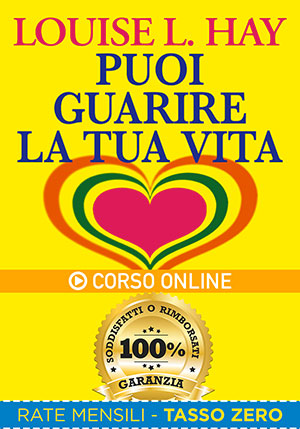 Puoi Guarire la tua Vita - Corso Online